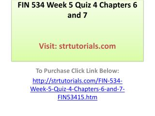 FIN 534 Week 5 Quiz 4 Chapters 6 and 7
