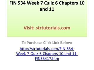 FIN 534 Week 7 Quiz 6 Chapters 10 and 11