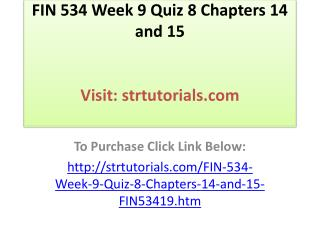 FIN 534 Week 9 Quiz 8 Chapters 14 and 15