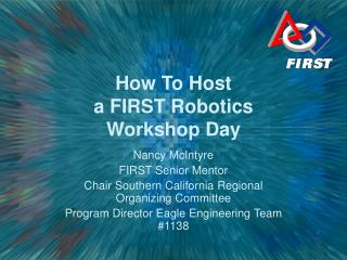 How To Host  a FIRST Robotics  Workshop Day
