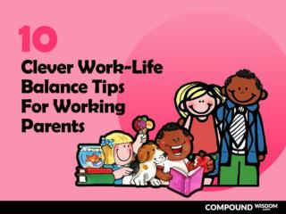 10 Clever Work-Life Balance Tips For Working Parents