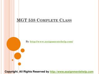 MGT 538 Complete Class