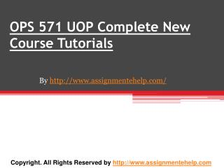 OPS 571 UOP Complete New Course Tutorials