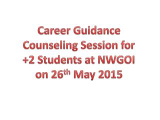 Career Guidance Counseling Session for  2 Students at NWGOI
