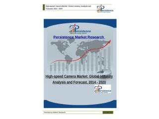 High-speed Camera Market - Global Industry Analysis to 2020
