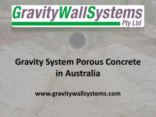 Gravity System Porous Concrete in Australia