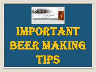 Important Beer Making Tips