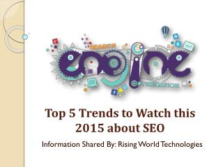 Top 5 Trends to Watch this 2015 about SEO