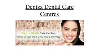 Dentzz Dental Care Centres
