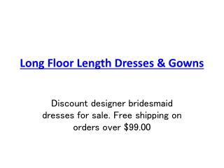Long Floor Length Dresses & Gowns