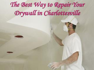 The Best Way to Repair Your Drywall in Charlottesville
