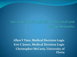 Social Network  Analysis of Personal and Group Networks
