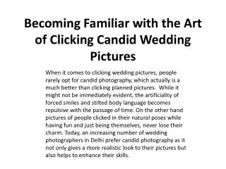 Becoming Familiar with the Art of Clicking Candid Wedding Pi