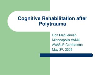 Cognitive Rehabilitation after Polytrauma