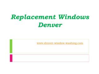 Replacement Windows Denver - www.denver-window-washing.com