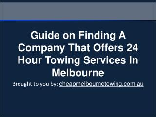 Guide on Finding A Company That Offers 24 Hour Towing Servic