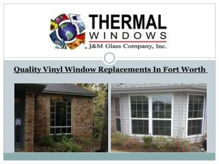 Quality Vinyl Window Replacements In Fort Worth