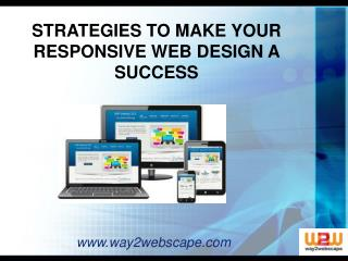 STRATEGIES TO MAKE YOUR RESPONSIVE WEB DESIGN
