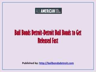 Detroit Bail Bonds To Get Released Fast