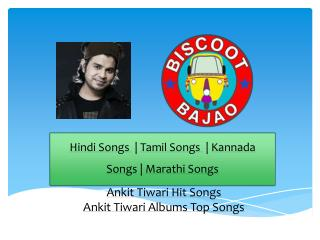 Ankit Tiwari Hit Songs