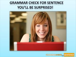 Grammar Check for Sentence You'll Be Surprised!