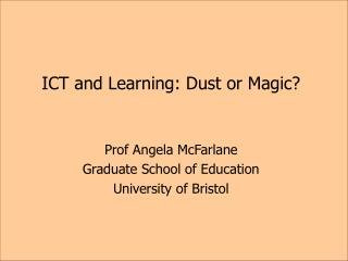 ICT and Learning: Dust or Magic?