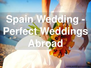 Spain Wedding - Perfect Weddings Abroad