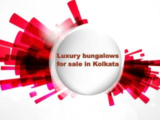 Luxury bungalows for sale in Kolkata