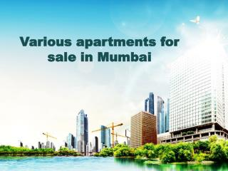 Various apartments for sale in Mumbai
