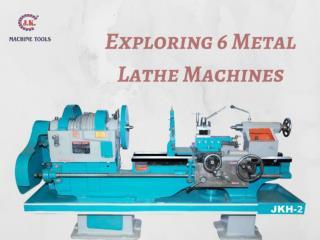 Exploring 6 metal lathe machine
