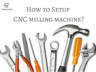 How to setup a cnc milling machine?
