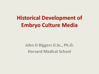 Historical Development of Embryo Culture Media