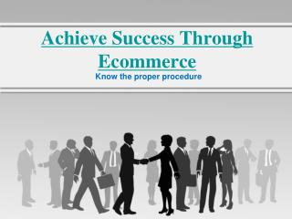 Achieve Success Through Ecommerce