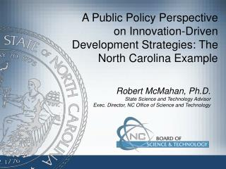 A Public Policy Perspective on Innovation-Driven Development Strategies: The North Carolina Example