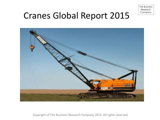 Cranes Global Report 2015 Released By The Business Research