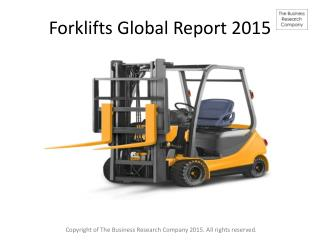 Forklifts Global Report 2015 Report Released By The Business