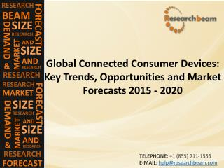 Global Connected Consumer Devices Market 2015 - 2020