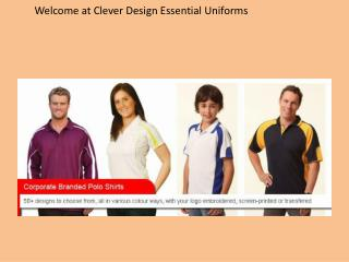 Clever Design Online Supplier of Uniforms in Perth