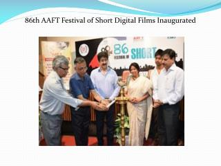 86th AAFT Festival of Short Digital Films Inaugurated