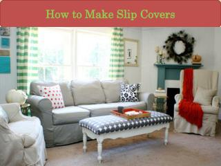 How to Make Slip Covers
