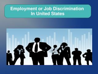 Job or Employment Discrimination law in the United States.