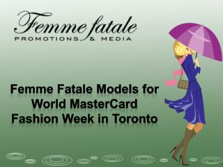 Femme Fatale Models for World MasterCard Fashion Week in Tor
