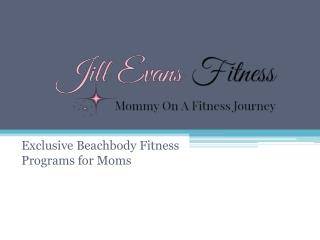 Jill Evans Fitness - Exclusive Beachbody Fitness Programs