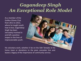 Gagandeep Singh - An Exceptional Role Model
