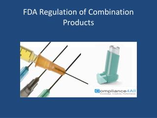 FDA Regulation of Combination Products
