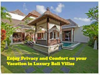 Enjoy and Comfort on your Vacation in Luxury Bali Villas