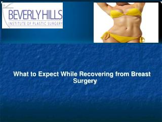 What to Expect While Recovering from Breast Surgery