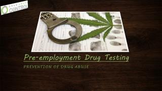 Pre-employment Drug Testing-prevention of drug abuse