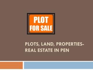 Plots, Land, Properties-Real Estate In Pen