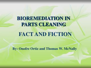 BIOREMEDIATION IN PARTS CLEANING